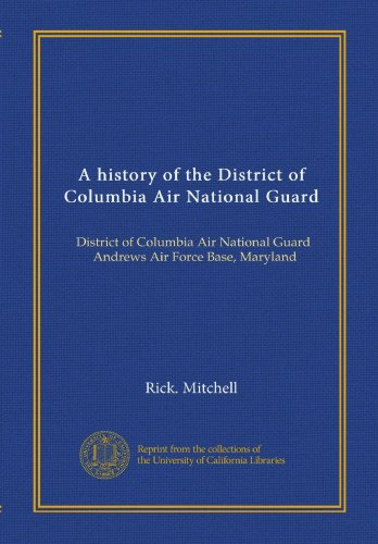 trict of Columbia Air National Guard: District of Columbia Air National Guard, Andrews Air Force Base, Maryland (Air National Guard Bases)