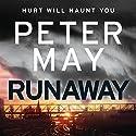 Runaway Hörbuch von Peter May Gesprochen von: Peter Forbes
