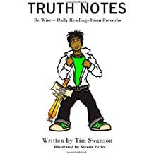 Truth Notes: Be Wise - Daily Readings From Proverbs