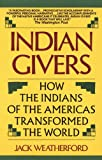Indian Givers, Jack Weatherford, 0833552902