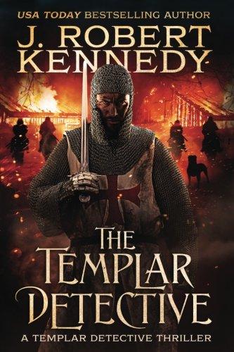 The Templar Detective: A Templar Detective Thriller Book #1 (Templar Detective Thrillers) (Volume 1)