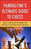 Pandolfini's Ultimate Guide To Chess: Basic To Advanced Strategies With America's Foremost Chess Instructor-Bruce Pandolfini