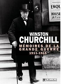 Mémoires de la Grande Guerre: 1911-1915 par Churchill