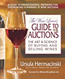 The Wine Lover's Guide to Auctions, Ursula Hermacinski, 0757002757