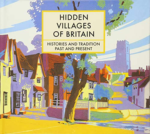 Hidden Villages of Britain: Histories and Tradition Past and Present