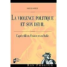 La violence politique et son deuil: L'après 68 en France et en Italie (Res publica)