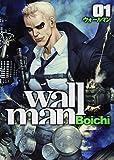 Wallman [1] by Boichi.; (2013-11-19)