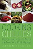Cooking Chillies: Recipes and Ideas to Make the Most of a Chilli Harvest