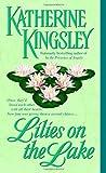Lilies on the Lake, Katherine Kingsley, 0440236029