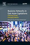 img - for Business Networks in East Asian Capitalisms: Enduring Trends, Emerging Patterns book / textbook / text book