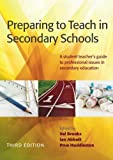 Preparing to Teach in Secondary Schools by Brooks Valerie Abbott Ian Huddleston Prue (2012-07-01) Paperback