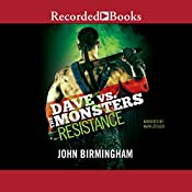 Resistance: Dave vs. the Monsters   John Birmingham