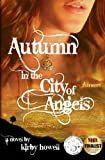 Autumn in the City of Angels (Autumn Series) (Volume 1)