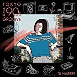 Manhattan Records presents® Tokyo Neo 90s Groove mixed by DJ HASEBE