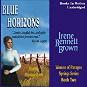 Blue Horizons: Women of Paragon Springs, Book 2 | Irene Bennett Brown