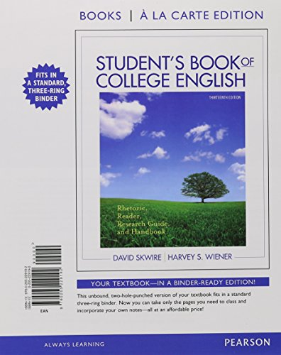 Student's Book of College English: Rhetoric, Reader, Research Guide and Handbook, Books a la Carte Edition (13th Edition