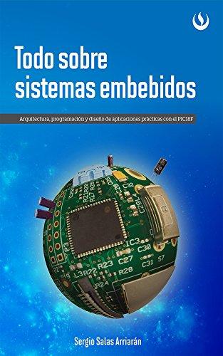 Descargar Libro Todo Sobre Sistemas Embebidos: Arquitectura, Programación Y Diseño De Aplicaciones Prácticas Con El Pic18f Sergio Salas Arriarán