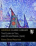 img - for The Glory of Toil, and Other Poems. [1916] book / textbook / text book