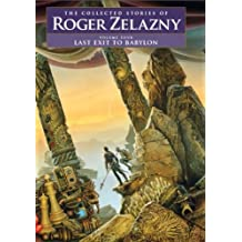 Last Exit to Babylon - Volume 4: The Collected Stories of Roger Zelazny