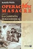img - for Operacion masacre. La campana periodistica. Ed. critica de Roberto Ferro (Spanish Edition) book / textbook / text book