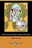 Aunt Jane's Nieces and Uncle John, Edith Van Dyne, 1409919749