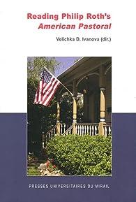 Reading Philip Roth's American Pastoral par Velichka Ivanova