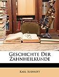 Geschichte der Zahnheilkunde, Karl Sudhoff, 1146748221