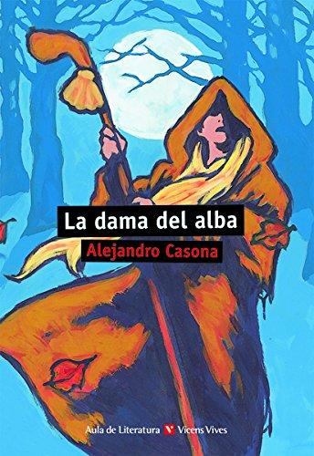 LA DAMA DEL ALBA N/C: 000001 (Aula de Literatura) - 9788431637217 Tapa blanda – 29 may 2014 Alejandro Casona Jose Luis Suarez Granda Gabriel Casas Torrego Editorial Vicens Vives