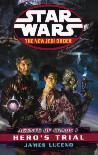 Hero's Trial (Agents of Chaos, #1) - Book  of the Star Wars Legends