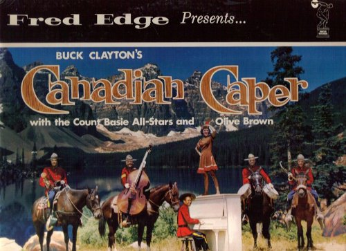 Fred Edge Presents...Buck Clayton's Canadian Caper with the Count Basie All-Stars and Olive Brown