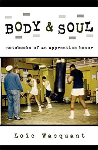 Descargar Libro Mobi Body & Soul: Notebooks Of An Apprentice Boxer PDF En Kindle
