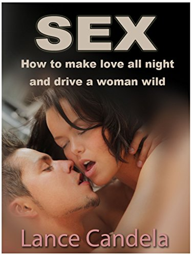 (How to Make Love All Night (And Drive a Woman Wild) (Correct Times))