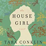 The House Girl | Tara Conklin