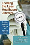 img - for Leading the Lean Healthcare Journey: Driving Culture Change to Increase Value by Joan Wellman (2010-12-13) book / textbook / text book