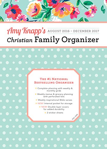 2017 Amy Knapp Christian Family Organizer: August 2016-December 2017