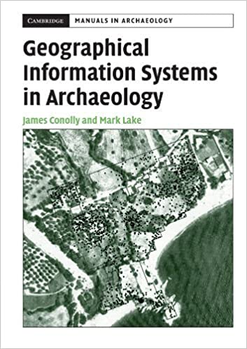 Geographical Information Systems in Archaeology (Cambridge Manuals in Archaeology) by Conolly, James, Lake, Mark(May 29, 2006)
