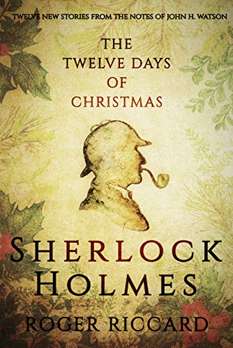 Sherlock Holmes and the Twelve Days of Christmas: An enthralling collection of festive - Christmas Patterned
