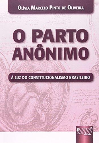 O Parto Anônimo à Luz do Constitucionalismo Brasileiro