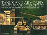Tanks and Armored Fighting Vehicles of Wwii: The World's Greatest Military Vehicles, 1939-1945