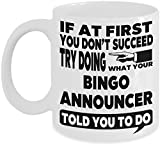 Funny Bingo Announcer Coffee Mug - If at First You Don't Succeed Try Doing What Your Bingo Announcer Told You to Do