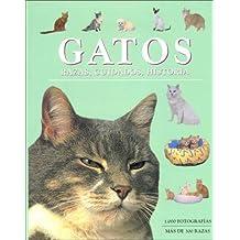 Gatos/ Cats: Razas, cuidados, historia/ Races, care, history (Spanish Edition)