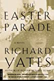 The Easter Parade, Richard Yates, 0312278284