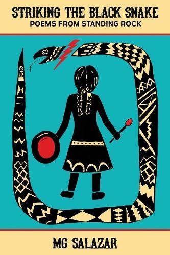 Striking the Black Snake: Poems from Standing Rock