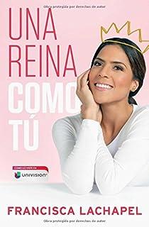 Una reina como tú (Atria Espanol) (Spanish Edition)