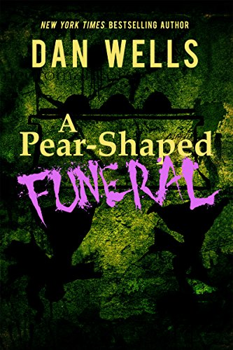 A Pear-Shaped Funeral: Being the Second memoir of Frederick Whithers as edited by Cecil G. Bagsworth III by [Wells, Dan]