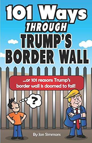 Pdf Social Sciences 101 Ways Through Trump's Border Wall: or 101 Reasons Trump's Border Wall is Doomed to Fail!
