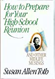 How to Prepare for Your High-School Reunion, Susan A. Toth, 0316850950