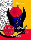 Art of Drawing Still Life: (Art Book, Fantasy illustrations, Unique illustrations, Unique pictures, Picture book)