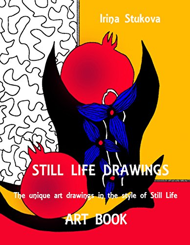Art of Drawing Still Life: Hand-drawn illustrations (Art Book: Try It Yourself Book 1)