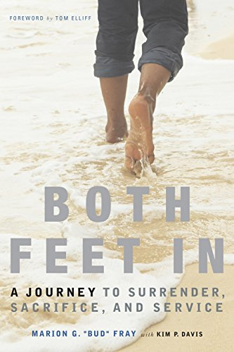 Both Feet In: A Journey to Surrender, Sacrifice, and Service